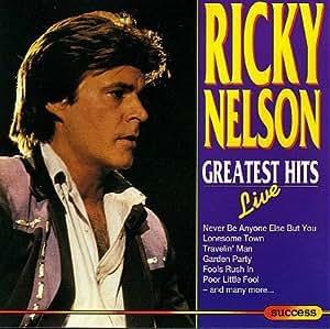 Ricky Nelson Greatest Hits Live Amazon Com Music