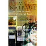 Letters Between a Father and Son: Early Correspondence Between V.S.Naipaul and Family ~ V. S. Naipaul