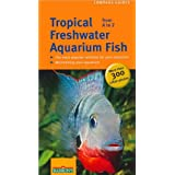 Tropical Freshwater Aquarium Fish from A to Z (Compass Guides) ~ Ulrich Schliewen