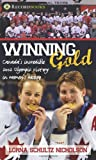 img - for Winning Gold: Canada's incredible 2002 Olympic victory in women's hockey (Lorimer Recordbooks) book / textbook / text book