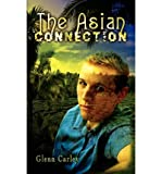 img - for { [ THE ASIAN CONNECTION ] } Carley, Glenn ( AUTHOR ) Dec-18-2002 Paperback book / textbook / text book