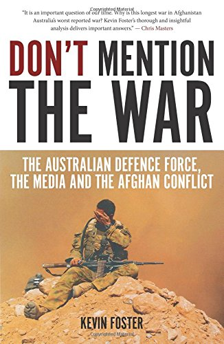 dont-mention-the-war-the-australian-defence-force-the-media-and-the-afghan-conflict