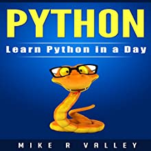 Python: Learn Python in a Day (       UNABRIDGED) by Mike R Valley Narrated by Martin Gollery