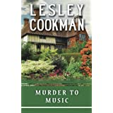 Murder to Music (Libby Sarjeant Mystery Series)by Lesley Cookman