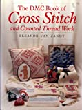 The DMC Book of Cross Stitch and Counted Thread Work