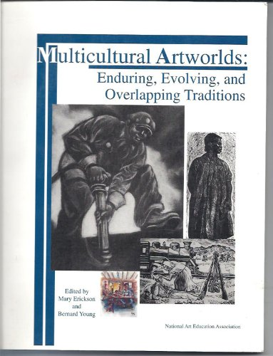 Multicultural Artworlds: Enduring, Evolving and Overlapping Traditions