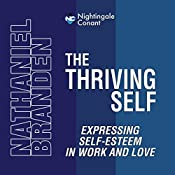 The Thriving Self: Expressing Self-Esteem in Work and Love | Nathaniel Branden