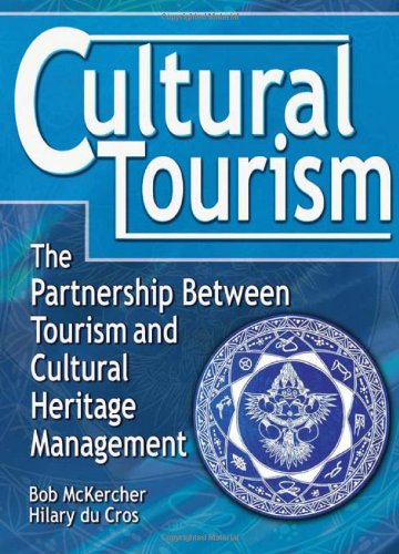 Cultural Tourism: The Partnership Between Tourism and...