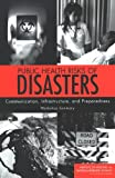 img - for Public Health Risks of Disasters: Communication, Infrastructure, and Preparedness -- Workshop Summary book / textbook / text book