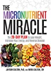 The Micronutrient Miracle: The 28-Day...