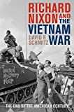img - for Richard Nixon and the Vietnam War: The End of the American Century (Vietnam: America in the War Years) book / textbook / text book