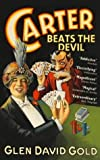 Carter Beats the Devil by David Gold, Glen (2002) Paperback