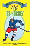 Ice Hockey: Easy Olympic Sports Readers (U. S. Olympic Committee Easy Olympic Sports Readers Series)