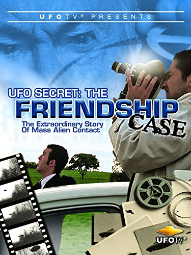 UFOTV Presents: The Friendship Case - Extraordinary Story of Mass Alien Contact