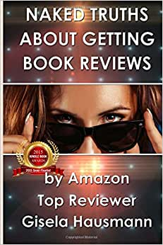 NAKED TRUTHS About Getting Book Reviews: By Amazon Top Reviewer