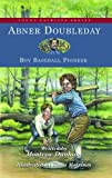 img - for Abner Doubleday: Boy Baseball Pioneer (Young Patriots series) book / textbook / text book