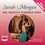 The Prince's Waitress Wife | Sarah Morgan