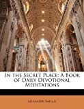 In the Secret Place: A Book of Daily Devotional Meditations