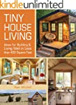 Tiny House Living: Ideas For Building...