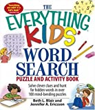The Everything Kids\' Word Search Book: Solve Clever Clues and hunt for hidden words in 100 mind-bending puzzles (Everything Kids Series)