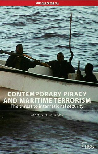 Contemporary Piracy and Maritime Terrorism (Adelphi Paper)