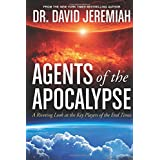 Agents of the Apocalypse: A Riveting Look at the Key Players of the End Times ~ David Jeremiah