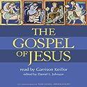 Gospel of Jesus (       UNABRIDGED) by Daniel L. Johnson Narrated by Garrison Keillor