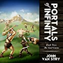 The God Game: Portals of Infinity, Book 2 Audiobook by John Van Stry Narrated by Rob Shamblin