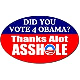 ANTI-Obama: Did You Vote for Obama? Thanks Alot ASSHOLE Car Decal / Bumper Sticker