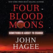 Four Blood Moons: Something Is About to Change | [John Hagee]