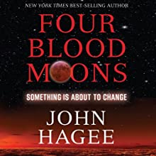 Four Blood Moons: Something Is About to Change (       UNABRIDGED) by John Hagee Narrated by Dean Gallagher