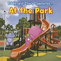 Eddie and Ellie's Opposites at the Park