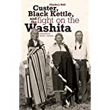 Custer, Black Kettle, and the Fight on the Washita ~ Charles J. Brill