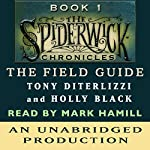 The Field Guide: The Spiderwick Chronicles, Book 1 | Tony DiTerlizzi,Holly Black