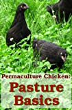 img - for Permaculture Chicken: Pasture Basics book / textbook / text book