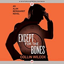 Except for the Bones (       UNABRIDGED) by Collin Wilcox Narrated by Stephen McLaughlin