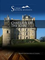 Naxos Scenic Musical Journeys Chateaux of the Loire