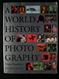 A World History of Photography, Revised Edition (1558590552) by Rosenblum, Naomi