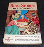 Bible Stories to Read Aloud by Oscar Weigle