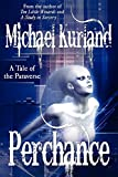 Perchance: A Tale of the Paraverse (1434435857) by Kurland, Michael