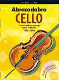 Abracadabra Cello: The Way to Learn Through Songs and Tunes (Abracadabra Strings,Abracadabra)