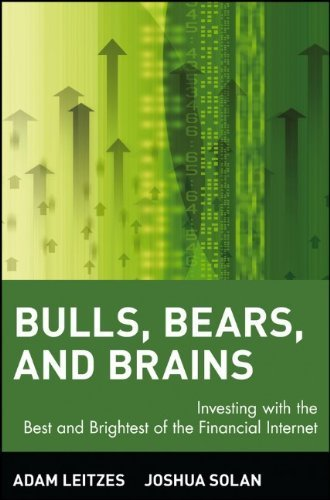 bulls-bears-and-brains-investing-with-the-best-and-brightest-of-the-financial-internet-by-adam-leitz