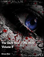 The Dark Side of My Mind - Volume 9