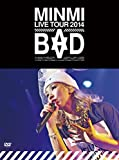 "MINMI LIVE TOUR 2014""BAD"" [DVD]/"
