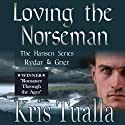Loving the Norseman: The Hansen Series: Rydar and Grier Audiobook by Kris Tualla Narrated by Phil Williams