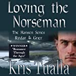 Loving the Norseman: The Hansen Series: Rydar and Grier | Kris Tualla