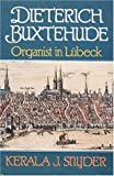 img - for Dietrich Buxtehude: Organist in Lubeck by Kerala J. Snyder (1993-11-01) book / textbook / text book