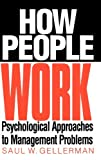 img - for How People Work: Psychological Approaches to Management Problems by Saul W. Gellerman (1998-08-30) book / textbook / text book