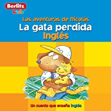 La Gata Perdida: Berlitz Kids Ingles, Las Aventuras de Nicholas Audiobook by  Berlitz Narrated by  Berlitz