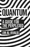 Quantum: A Guide For The Perplexed